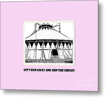 Let's Run Away And Join The Circus Tee Metal Print by Edward Fielding