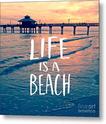 Life Is A Beach Tee Metal Print by Edward Fielding