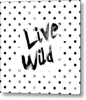Live Wild Metal Print by Pati Photography