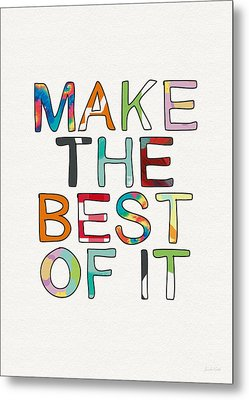 Make The Best Of It Multicolor- Art By Linda Woods Metal Print by Linda Woods