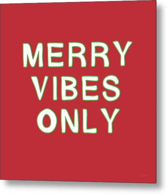 Merry Vibes Only Red- Art By Linda Woods Metal Print by Linda Woods
