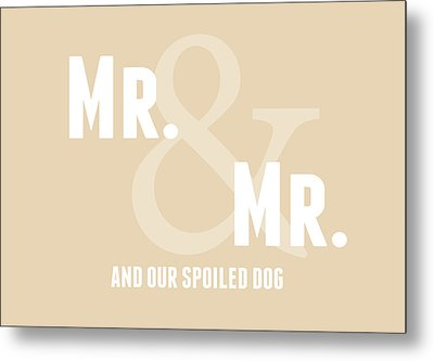Mr And Mr And Dog- Sand Metal Print by Linda Woods