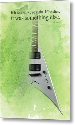Dr House Inspirational Quote And Electric Guitar Green Vintage Poster For Musicians And Trekkers Metal Print by Pablo Franchi