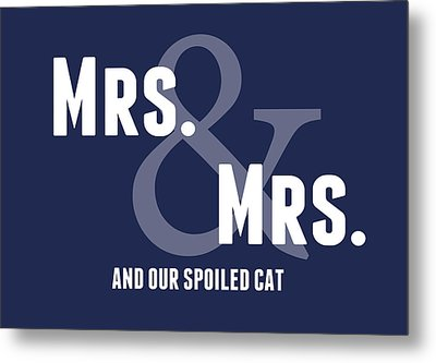 Mrs And Mrs And Cat- Blue Metal Print by Linda Woods