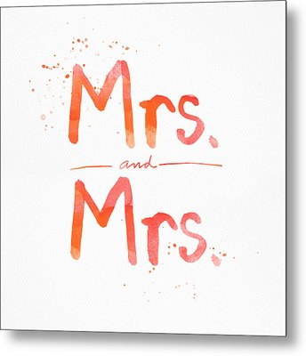 Mrs And Mrs Metal Print by Linda Woods