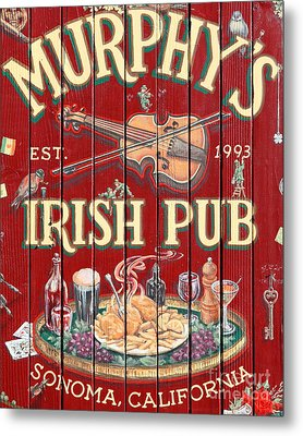 Murphy's Irish Pub - Sonoma California - 5d19290 Metal Print by Wingsdomain Art and Photography