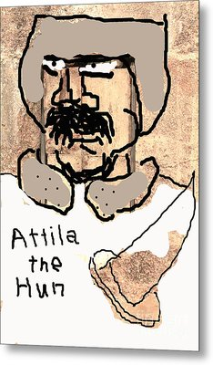 My Buddy Attila Metal Print by Joe Jake Pratt
