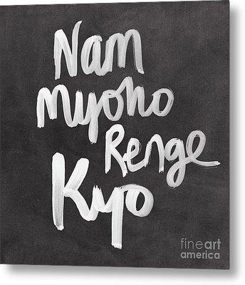 Nam Myoho Renge Kyo Metal Print by Linda Woods