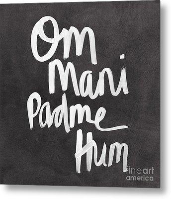 Om Mani Padme Hum Metal Print by Linda Woods