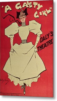 Poster Advertising A Gaiety Girl At The Dalys Theatre In Great Britain Metal Print by Dudley Hardy