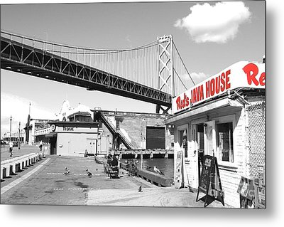 Reds Java House And The Bay Bridge In San Francisco Embarcadero  Metal Print by Home Decor