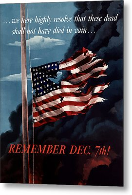 Remember December Seventh Metal Print by War Is Hell Store