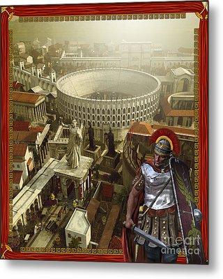 Roman Legionnaire With A Roman City Metal Print by Kurt Miller
