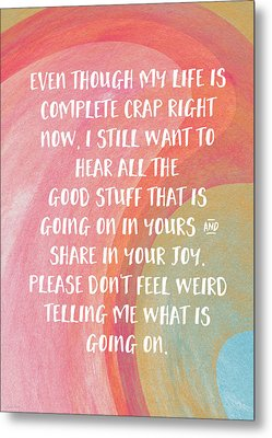 Share Your Joy- Empathy Card By Linda Woods Metal Print by Linda Woods