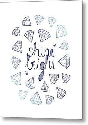 Shine Bright Metal Print by Barlena