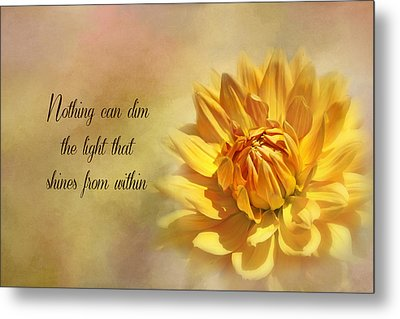 Shine From Within Metal Print by Kim Hojnacki