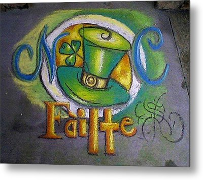 St Patrick's Day Ncohc Welcome Metal Print by Scarlett Royal