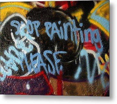 Stop Painting Please Graffiti Baltimore Maryland Metal Print by Wayne Higgs