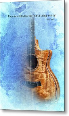 Taylor Inspirational Quote, Acoustic Guitar Original Abstract Art Metal Print by Pablo Franchi
