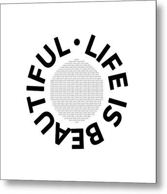 Text Art Life Is Beautiful - Carpe Diem Metal Print by Melanie Viola
