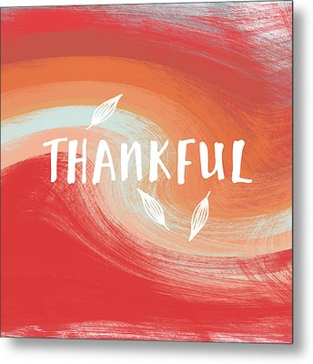 Thankful- Art By Linda Woods Metal Print by Linda Woods