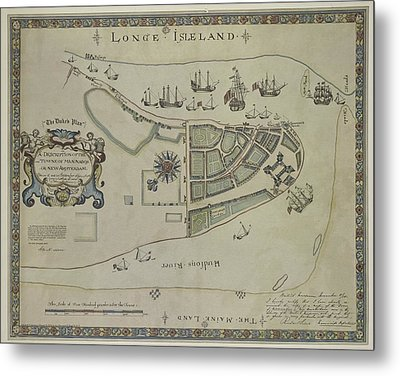 The Dukes Plan A Description Of The Town Of Mannados Or New Amsterdam 1664 Metal Print by Duncan Pearson