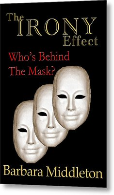 The Irony Effect Metal Print by Barbara Middleton