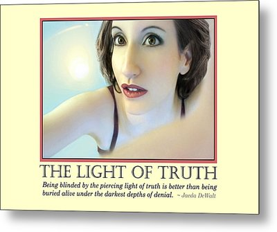 The Light Of Truth Metal Print by Jaeda DeWalt
