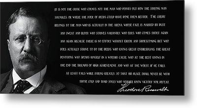 The Man In The Arena - Teddy Roosevelt 1910 Metal Print by Daniel Hagerman