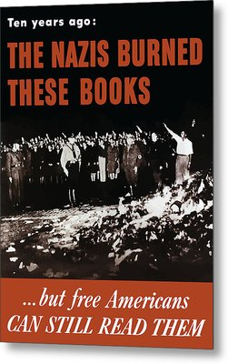 The Nazis Burned These Books Metal Print by War Is Hell Store