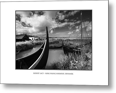 The Viking Harbour At Bork Metal Print by Robert Lacy