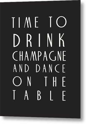 Time To Drink Champagne Metal Print by Georgia Fowler