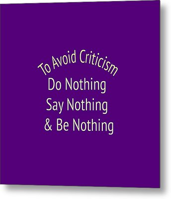 To Avoid Criticism 5456.02 Metal Print by M K  Miller