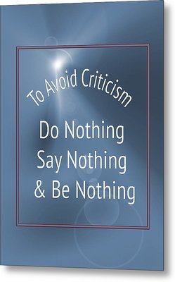 To Avoid Criticism 5457.02 Metal Print by M K  Miller