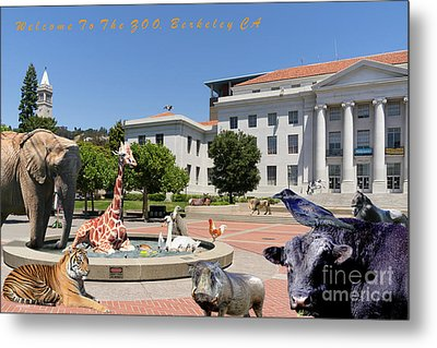 Uc Berkeley Welcomes You To The Zoo Please Do Not Feed The Animals With Text Metal Print by Wingsdomain Art and Photography