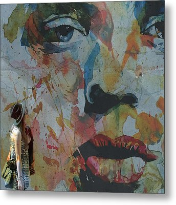 Well Love Me Love Me Don't Fade Away  Metal Print by Paul Lovering