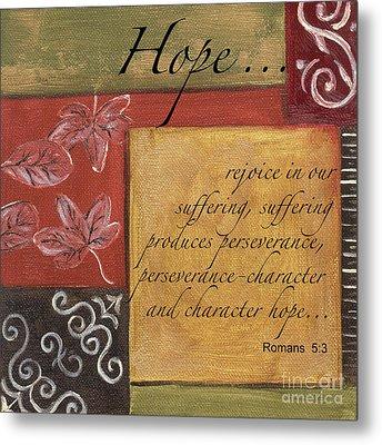 Words To Live By Hope Metal Print by Debbie DeWitt