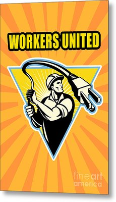 Worker United Metal Print by Aloysius Patrimonio