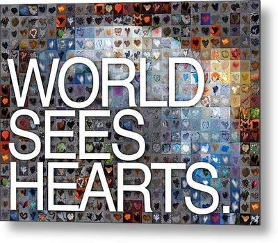 World Sees Hearts Metal Print by Boy Sees Hearts