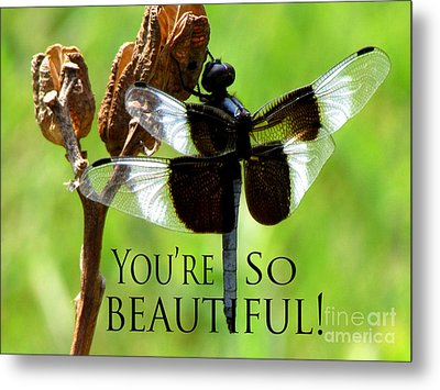 You're So Beautiful Metal Print by Gardening Perfection
