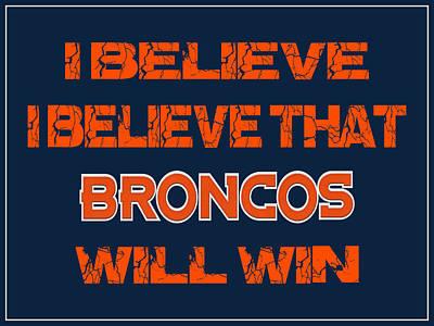 Denver Broncos I Believe Poster by Joe Hamilton