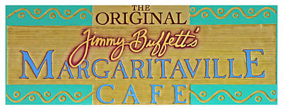 Jimmy Buffetts Margaritaville Cafe Sign The Original Poster by John Stephens