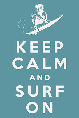 Keep Calm And Surf On Poster by Georgia Fowler