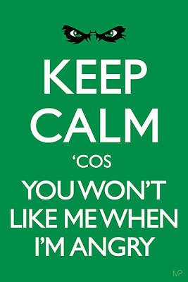 Keep Calm 'cos You Won't Like Me When I'm Angry Poster by IKONOGRAPHI Art and Design