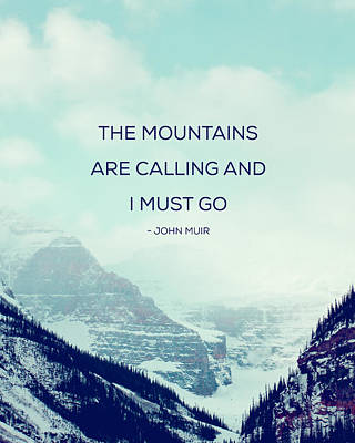 The Mountains Are Calling Poster by Kim Fearheiley