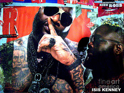 Rick Ross The Untouchable Poster by Isis Kenney
