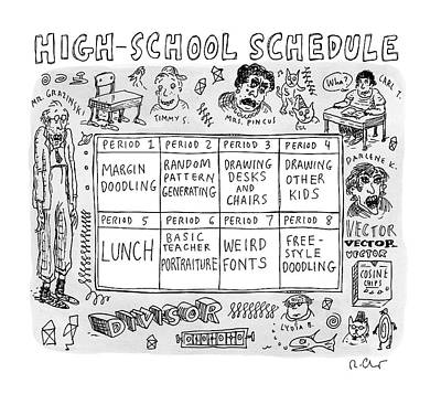 A High School Schedule Where Each Period's Poster by Roz Chast