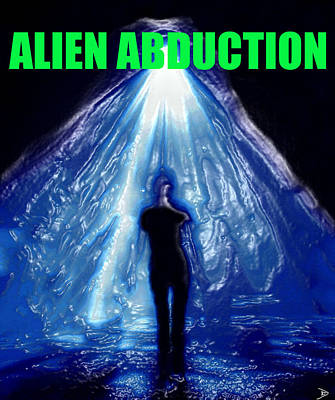 Alien Abduction Artwork With Print Poster by David Lee Thompson