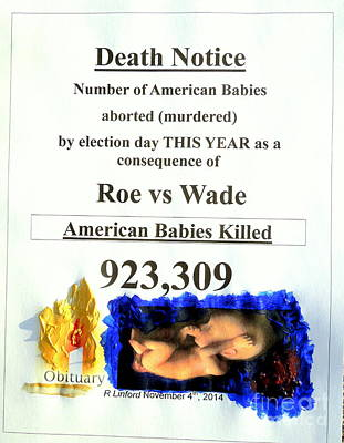 American Babies Aborted Murdered This Year Just To Election Day November 4th Poster by Richard W Linford