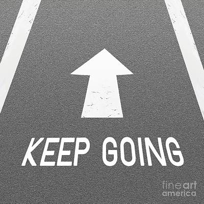 Asphalt Road Background With Signal Arrow And Word Keep Going Poster by Iam Nee